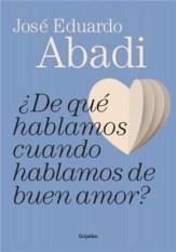 Abadi - Libro - De qué hablamos cuando hablamos de amor