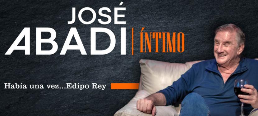 José Abadi Íntimo… Había una vez, EdipoRey